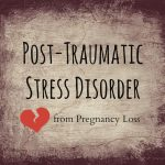 A Case of PTSD from Pregnancy Loss