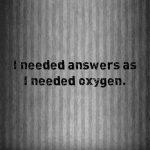 I-needed-answers-as-I