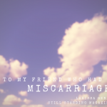 To My Friend Who Had A Miscarriage