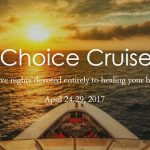 Heal by Choice Cruise Retreat