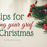 8 Tips For Honoring Your Grief At Christmas