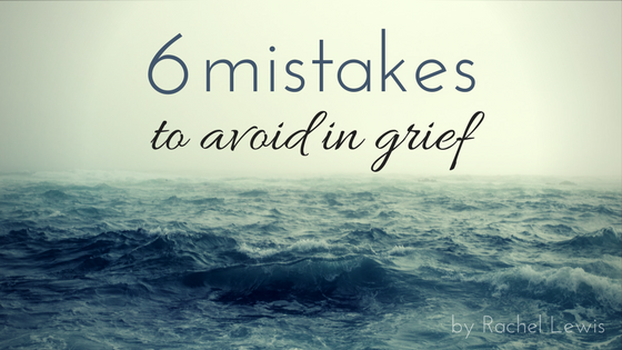 6 mistakes to avoid in grief