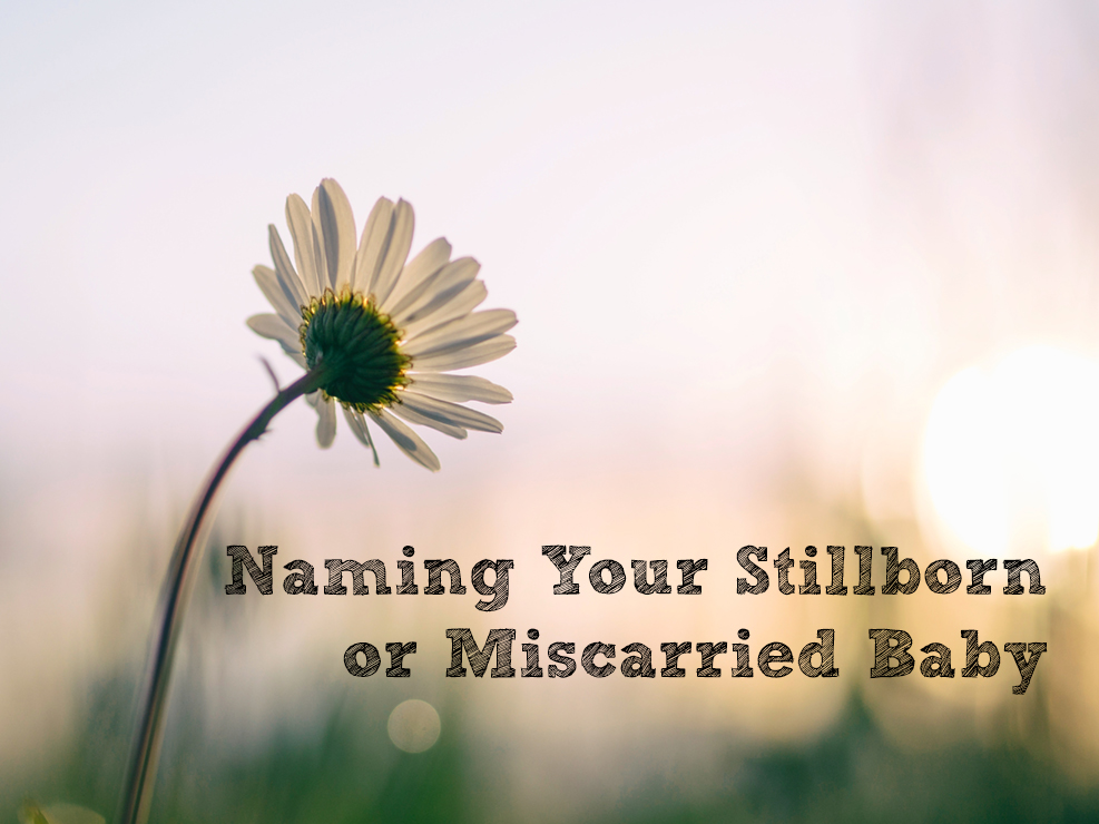 Naming Your Stillborn or Miscarried Baby