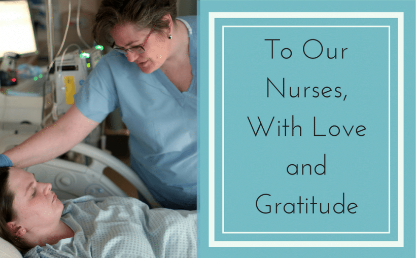 To Our Nurses, With Love and Gratitude From A Bereaved Mother