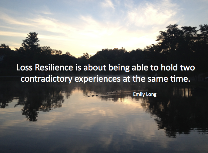 Loss Resilience: Living the Contradiction