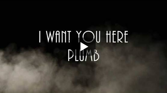 Plumb I Want You Here