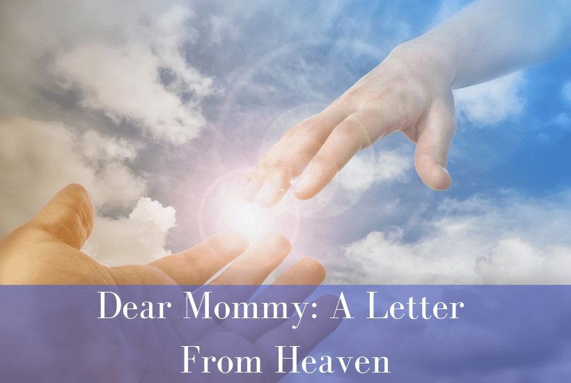 Dear Mommy: A Letter From Heaven - Still Standing Magazine
