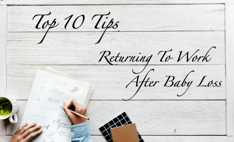 10 Tips For Returning To Work After Baby Loss